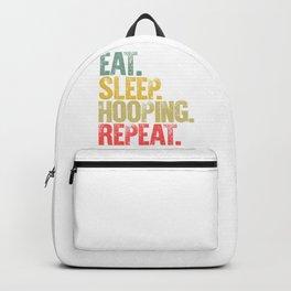 Eat Sleep Repeat Shirt Eat Sleep Hooping Repeat Funny Gift Backpack