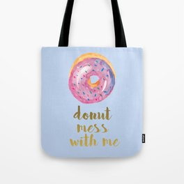 Donut mess with me/ blue square Tote Bag