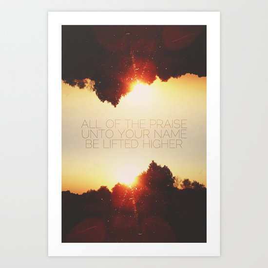 All of the Praise Art Print