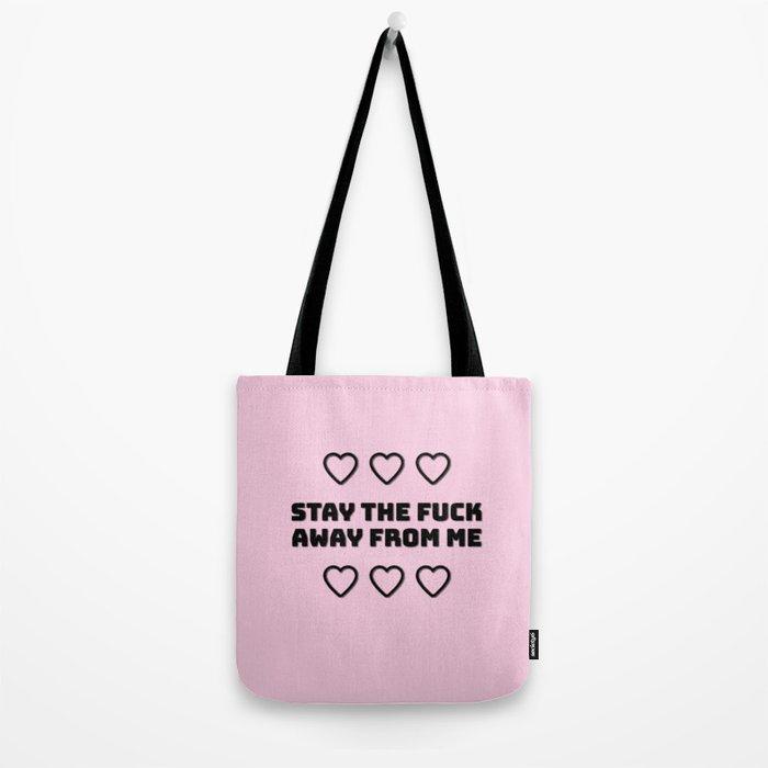 Stay away Tote Bag