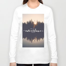 And So the Adventure Begins II Long Sleeve T-shirt