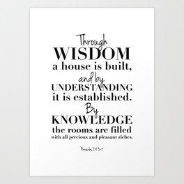 Proverbs 24:3-4 Wisdom, understanding, knowledge Art Print