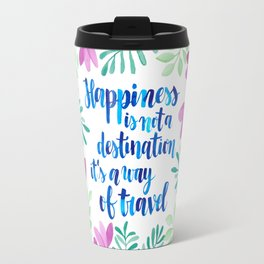 Happiness Watercolor Quote Travel Mug