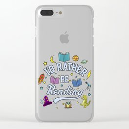 I'd Rather Be Reading Science And Magic Edition Clear iPhone Case