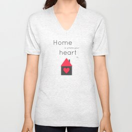Home is where your heart is Unisex V-Neck