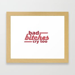 bad bitches cry too, red Framed Art Print