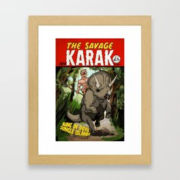 The Savage KARAK, King of Devil Jungle Island Framed Art Print