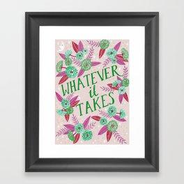Whatever it Takes - Pink Framed Art Print
