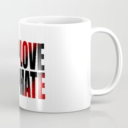 A ton of love a ton of hate Coffee Mug