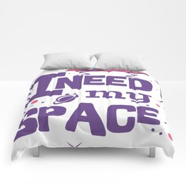 I Need My Space - Typography Comforters