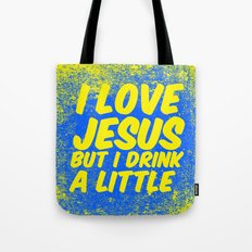 I love Jesus, but I drink a little Tote Bag