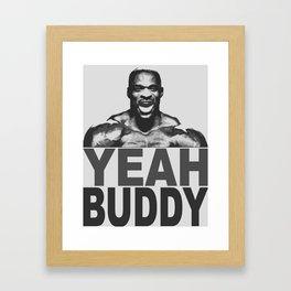 YEAH BUDDY Framed Art Print