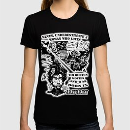 Never Underestimate, a Woman, who Loves, Tim Burton Movies, and was Born in JANUARY T-shirt