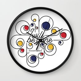 I Will Be Gone Wall Clock