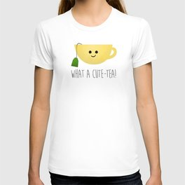 What A Cute-tea T-shirt