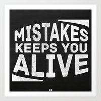 Mistakes keeps you alive (White over black) Art Print