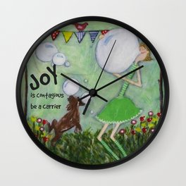 Joy is contagious - be a carrier Wall Clock