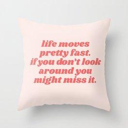life moves Throw Pillow