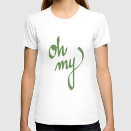 oh my T-shirt