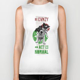 Be crazy and act like you're normal Biker Tank