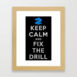 Payday 2: Keep Calm And Fix The Drill Framed Art Print