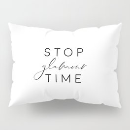 Stop Glamour Time, Make Up Print, Vanity Wall Art, Fashion Quote Pillow Sham