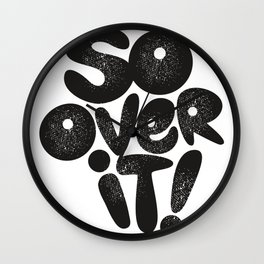 So Over It! Wall Clock