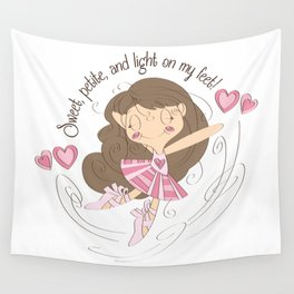 BellaRina - Sweet Petite and Light On My Feet Wall Tapestry
