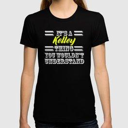Its A Kelley Thing Last Name Surname Pride T-shirt
