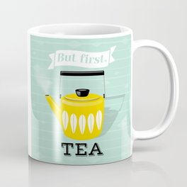 But First Tea - Mint and Yellow Tea Kettle Coffee Mug