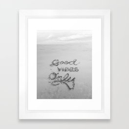 Good Vibes Only (Black and White) Framed Art Print