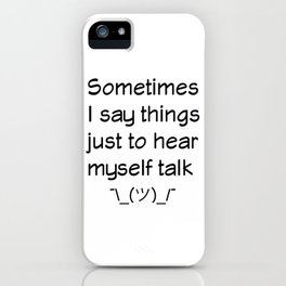 I Have No Inner Monologue iPhone Case