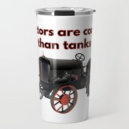 Tractors are Cooler than Tanks Travel Mug