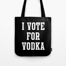 I VOTE FOR VODKA Tote Bag