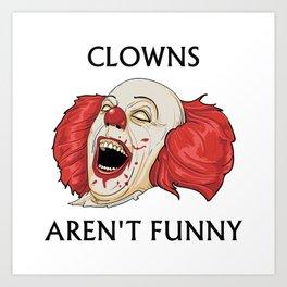 Clowns Aren't Funny Art Print