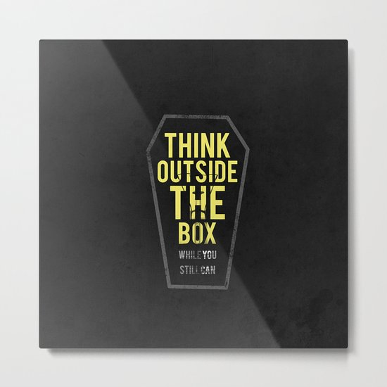 think outside the box, while you still can Metal Print