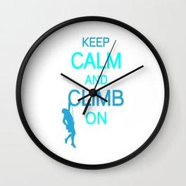 Keep Calm And Climb On bt Wall Clock