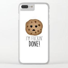 I'm Fuckin' Done! Clear iPhone Case