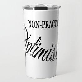 Non-practicing Optimist Travel Mug