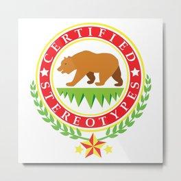 California Certified Stereotypes Flag Metal Print
