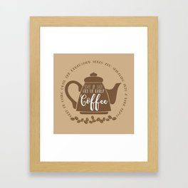 Stay up late. Get up early. Coffee. Framed Art Print