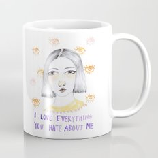 I love everything you hate about me Mug