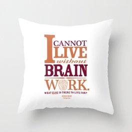 Sherlock Holmes novel quote – brain work Throw Pillow