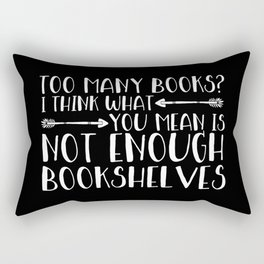 Too Many Books? (Arrows - Inverted) Rectangular Pillow