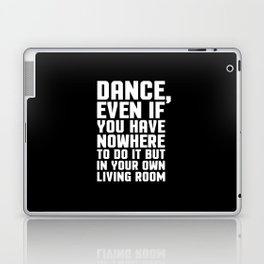 Dance Living Room Music Quote Laptop & iPad Skin