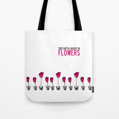 The earth laughs in flowers. Tote Bag