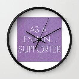 As a lesbian... supporter Wall Clock