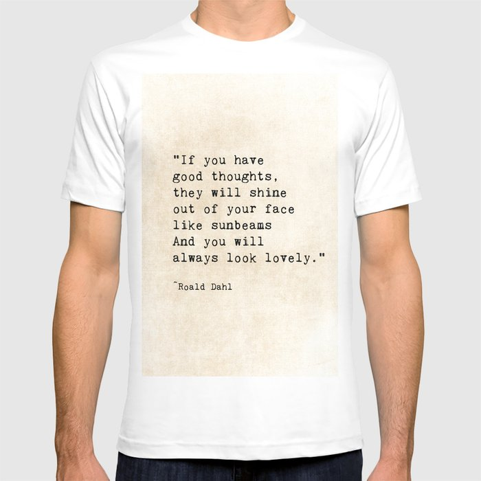 Quote Dahl Shirt Roald Lovely By ShadetreephotographySociety6 T DH9EI2