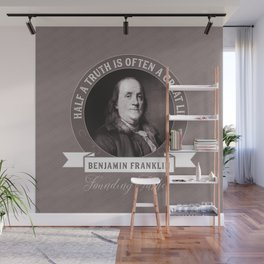 Benjamin Franklin the Whole Truth Wall Mural