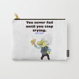 Albert Einstein You never fail until you stop trying Carry-All Pouch